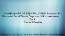InSinkErator PROESSENTIALCORD Evolution Pro Essential Food Waste Disposer, 3/4 Horsepower, 1-Pack Review
