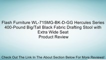 Flash Furniture WL-715MG-BK-D-GG Hercules Series 400-Pound Big/Tall Black Fabric Drafting Stool with Extra Wide Seat Review