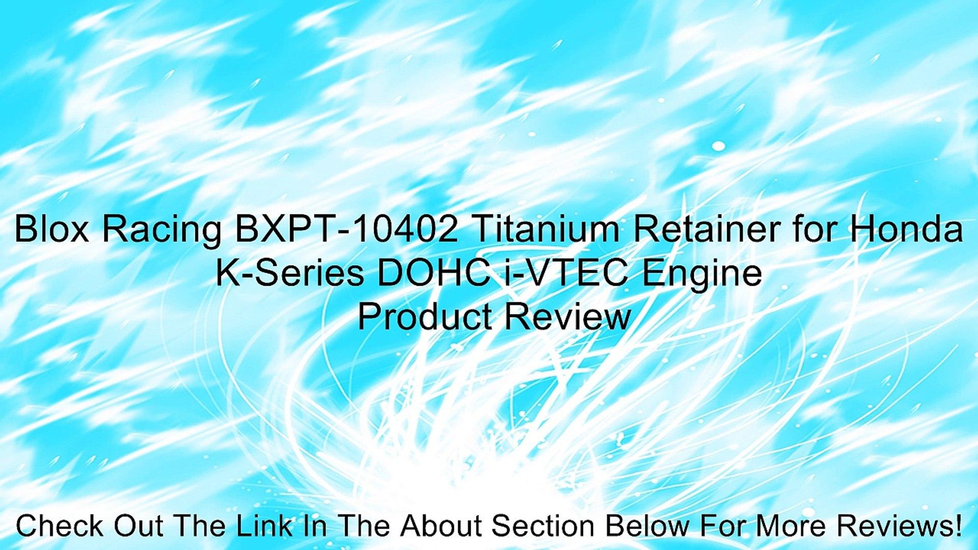 Blox Racing BXPT-10402 Titanium Retainer for Honda K-Series DOHC i-VTEC Engine