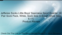 Jefferies Socks Little Boys' Seamless Sport Quarter 12 Pair Sock Pack, White, Sock Size X-Small (Shoe Size 6-11) Review