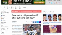 Seahawks' Hill Placed on IR After Suffering Calf Injury (Yahoo Sports)