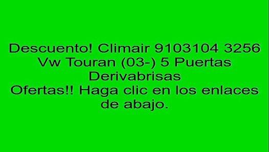 03- ClimAir 9103104 3256 Vw Touran 5 Puertas Derivabrisas
