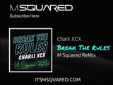 """Break The Rules"" Charli XCX - M Squared Remix"
