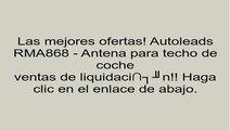 Autoleads RMA868 - Antena para techo de coche opiniones