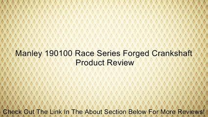 Manley 190100 Race Series Forged Crankshaft Review