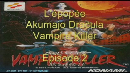 L'épopée : Akumajo Dracula Vampire Killer - Episode 2 (Megadrive Jap)