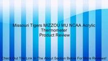 Missouri Tigers MIZZOU MU NCAA Acrylic Thermometer Review
