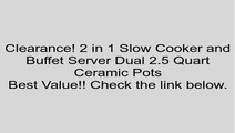 2 in 1 Slow Cooker and Buffet Server Dual 2.5 Quart Ceramic Pots Review
