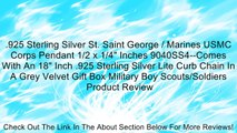 ".925 Sterling Silver St. Saint George / Marines USMC Corps Pendant 1/2 x 1/4"" Inches 9040SS4--Comes With An 18"" Inch .925 Sterling Silver Lite Curb Chain In A Grey Velvet Gift Box Military Boy Scouts/Soldiers Review"