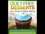 Guilt Free Desserts Wholesome Cook
