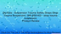 Dbi Sala - Suspension Trauma Safety Straps Strap Trauma Suspension  098-9501403 - strap trauma suspension Review