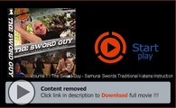 Download And Watch Volume 1 - The Sword Guy - Samurai Swords Traditional Katana Instruction Movie Online