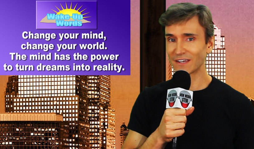 CHANGE YOUR MIND, CHANGE YOUR WORLD: John Basedow's Wake-Up Words