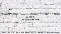 Cisco DPC3008 (Comcast Version) DOCSIS 3.0 Cable Modem Review