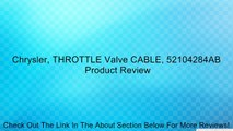 Genuine Chrysler 52079204 Throttle Valve Cable