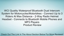 WCI Quality Waterproof Bluetooth Dual Intercom System for Motorcycles/Motorbikes - Connect Up to 3 Riders At Max Distance - 2-Way Radio Helmet Headset - Connects to Bluetooth Mobile Phones and MP3 Players Review