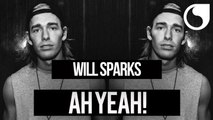 Will Sparks - Ah Yeah! (TJR Edit) [Instrumental]