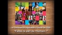 """Max Havelaar - produits issus du commerce équitable, """"Faites le pari de l'humain ! Le commerce équitable s'invite au G20"""" - 2011"""