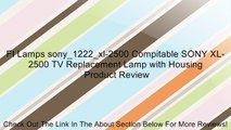 FI Lamps sony_1222_xl-2500 Compitable SONY XL-2500 TV Replacement Lamp with Housing Review