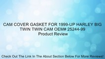 CAM COVER GASKET FOR 1999-UP HARLEY BIG TWIN TWIN CAM OEM# 25244-99 Review
