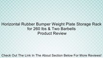 Horizontal Rubber Bumper Weight Plate Storage Rack for 260 lbs & Two Barbells Review