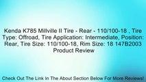 Kenda K785 Millville II Tire - Rear - 110/100-18 , Tire Type: Offroad, Tire Application: Intermediate, Position: Rear, Tire Size: 110/100-18, Rim Size: 18 147B2003 Review