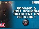 Quand Romano et Issa Doumbia draguent un pervers