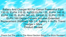 Battery And Charger Kit For Canon Powershot Elph 130 IS, ELPH 115 IS, A2500 ELPH 135, ELPH 140 IS, ELPH 150 IS, ELPH 340 HS, SX400 IS, ELPH 170 IS, ELPH 160 Digital Camera Includes Extended Replacement (900Mah) NB-11L Battery + Ac/Dc Travel Charger + More