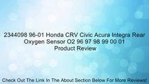 2344098 96-01 Honda CRV Civic Acura Integra Rear Oxygen Sensor O2 96 97 98 99 00 01 Review