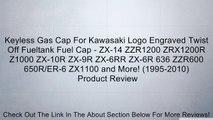 Keyless Gas Cap For Kawasaki Logo Engraved Twist Off Fueltank Fuel Cap - ZX-14 ZZR1200 ZRX1200R Z1000 ZX-10R ZX-9R ZX-6RR ZX-6R 636 ZZR600 650R/ER-6 ZX1100 and More! (1995-2010) Review