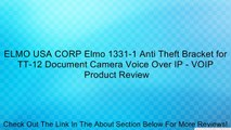 ELMO USA CORP Elmo 1331-1 Anti Theft Bracket for TT-12 Document Camera Voice Over IP - VOIP Review