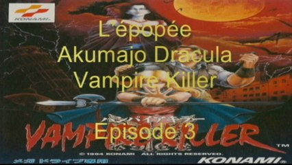 L'épopée : Akumajo Dracula Vampire Killer - Episode 3 (Megadrive Jap)