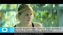 "Jennifer Aniston Talks ""Surreal"" Cake Journey at the Critics' Choice Awards--Watch Now!"