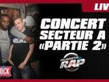 2ème partie du concert évènement du Secteur Ä dans Planète Rap !