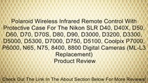Polaroid Wireless Infrared Remote Control With Protective Case For The Nikon SLR D40, D40X, D50, D60, D70, D70S, D80, D90, D3000, D3200, D3300, D5000, D5300, D7000, D750, D5100, Coolpix P7000, P6000, N65, N75, 8400, 8800 Digital Cameras (ML-L3 Replacement