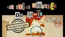 ANTARCTIQUE - EP32 - FOLLES HISTOIRES DU MONDE