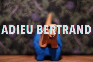 Adieu Bertrand