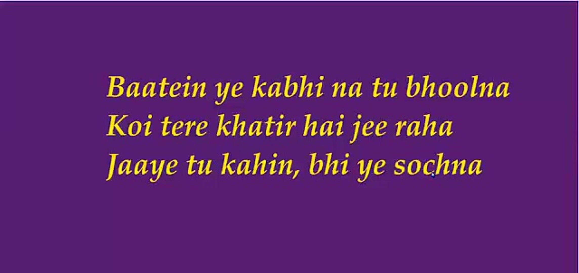 baate ye kabhi na bhulna