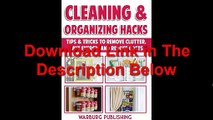 Cleaning And Organizing Hacks Tips Tricks To Remove Clutter, Save Energy And Reduce Costs Ebook (PDF) Free Download