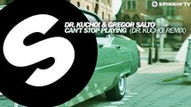 Dr. Kucho! & Gregor Salto - Can't Stop Playing (Dr. Kucho! Remix) [Available February 9]