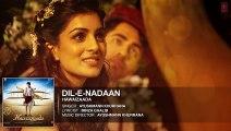 'Dil-e-Nadaan' Full Audio Song - Ayushmann Khurrana, Shweta Subram - Hawaizaada - T-Series - Video Dailymotion