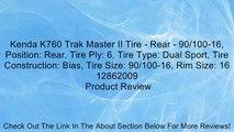 Kenda K760 Trak Master II Tire - Rear - 90/100-16, Position: Rear, Tire Ply: 6, Tire Type: Dual Sport, Tire Construction: Bias, Tire Size: 90/100-16, Rim Size: 16 12862009 Review