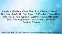 Kenda K299 Bear Claw Tire - Front/Rear - 24x8x12 , Tire Size: 24x8x12, Rim Size: 12, Position: Front/Rear, Tire Ply: 6, Tire Type: ATV/UTV, Tire Construction: Bias, Tire Application: Mud/Snow 23842008 Review