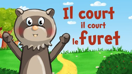 Il court il court le furet (comptine avec paroles)