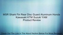 MSR Shark Fin Rear Disc Guard Aluminum Honda Kawasaki KTM Suzuki YAM Review