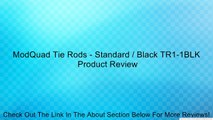 ModQuad Tie Rods - Standard / Black TR1-1BLK Review