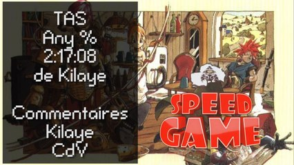 Speed Game : TAS Chrono trigger en 2:17:08 par Kilaye