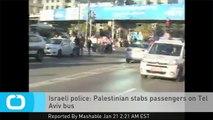 Israeli Police: Palestinian Stabs Passengers on Tel Aviv Bus