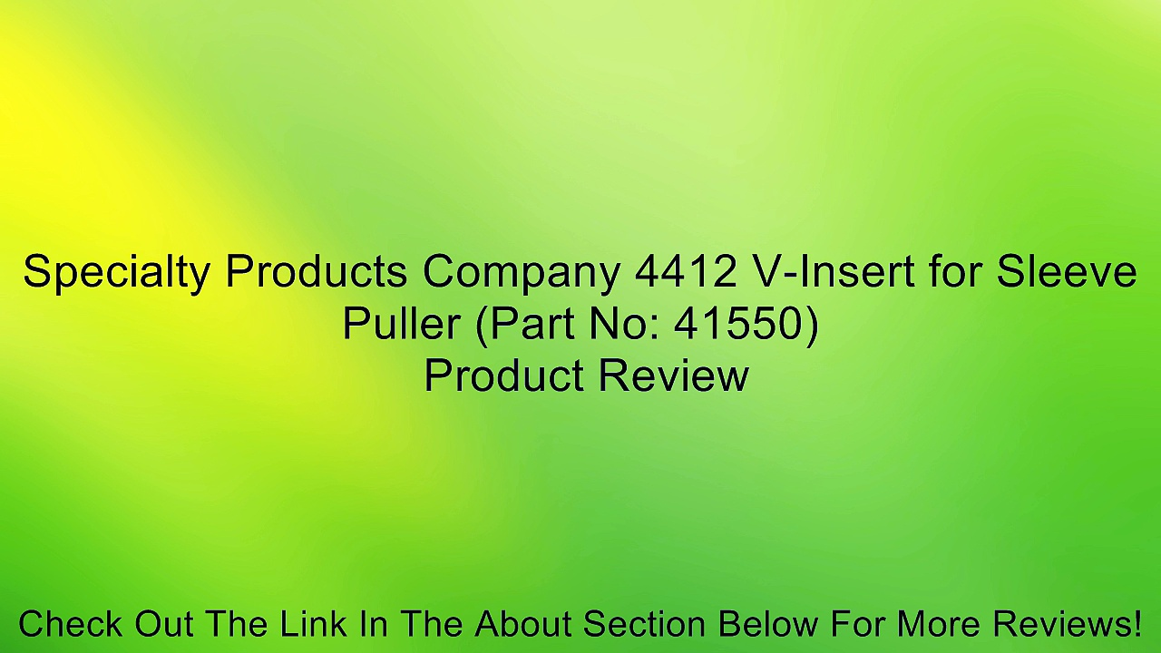 Specialty Products Company 4412 V-Insert for Sleeve Puller (Part No: 41550) Review