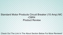 Standard Motor Products Circuit Breaker (15 Amp) MC-CBR4 Review
